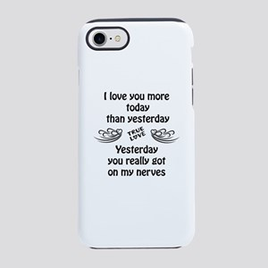 I Love You More iPhone 7 Tough Case