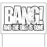 Bang Yard Sign