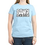 Bang Women's Light T-Shirt