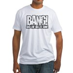 Bang Fitted T-Shirt