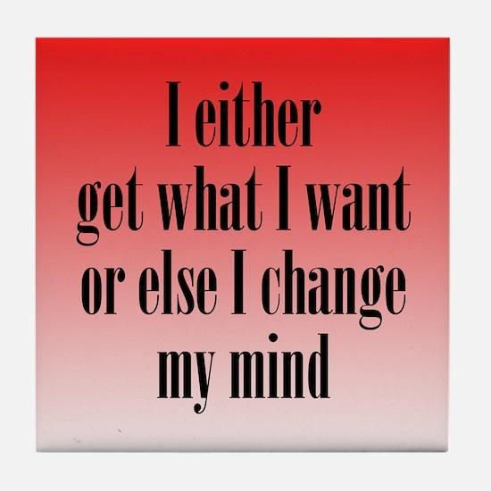 Change My Mind Tile Coaster