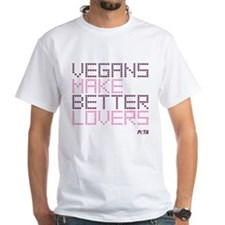 Vegans Make Better Lovers White T-Shirt
