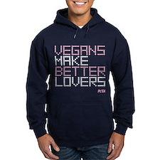 Vegans Make Better Lovers Hoodie (dark) Sweatshirt