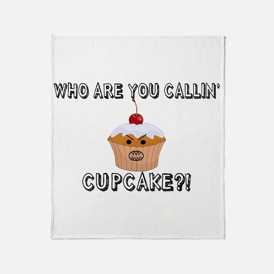 Don't Call Me Cupcake Throw Blanket
