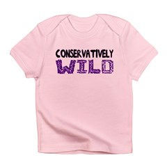 Conservatively Wild Infant T-Shirt