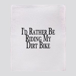 Rather Ride My Dirt Bike Throw Blanket