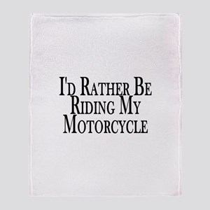 Rather Ride My Motorcycle Throw Blanket