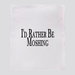 Rather Be Moshing Throw Blanket