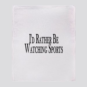 Rather Watch Sports Throw Blanket