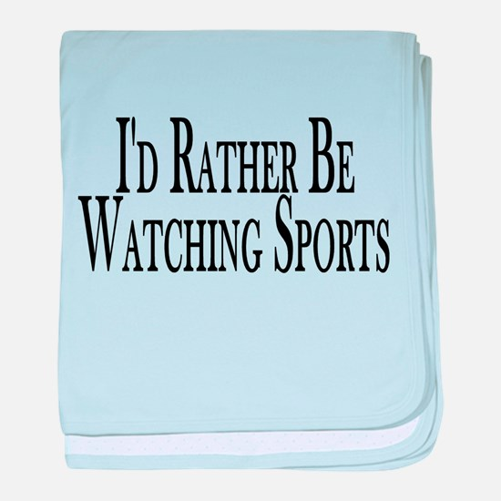 Rather Watch Sports baby blanket