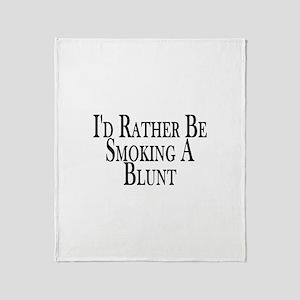 Rather Smoke Blunt Throw Blanket
