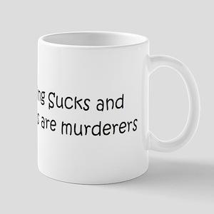 Hunters are murderers Mug