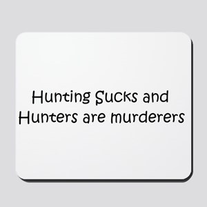 Hunters are murderers Mousepad