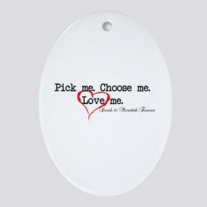 Pick Me - Derek Meredith Ornament (Oval)