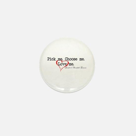 Pick Me - Derek Meredith Mini Button