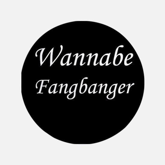 """Fangbanger 3.5"""" Button"""