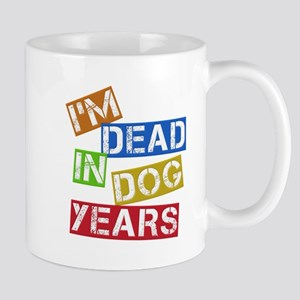 I'm Dead In Dog Years Mug
