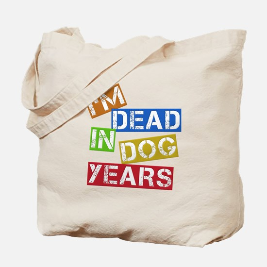 I'm Dead In Dog Years Tote Bag