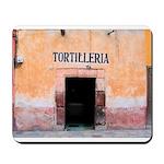 Tortilleria in San Miguel, MX Mousepad