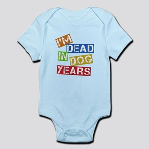 I'm Dead In Dog Years Infant Bodysuit