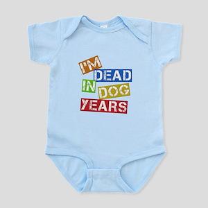 I'm Dead In Dog Years Infant Bodysuit