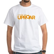 Cause an Uproar White T-Shirt
