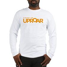 Cause an Uproar Long Sleeve T-Shirt