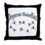Desperate Houseflies Throw Pillow