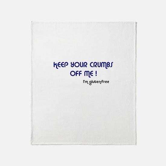 KEEP YOUR CRUMBS OFF ME! Throw Blanket