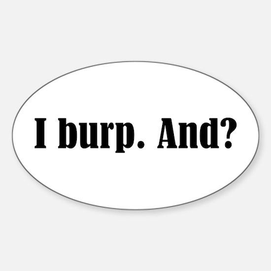 I Burp Sticker (Oval)