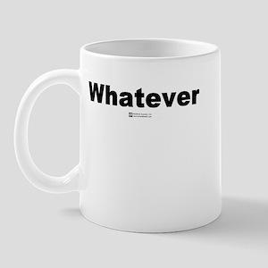 Whatever -  Mug