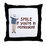 Smile if you're in Remission Throw Pillow