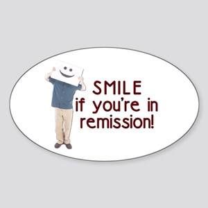 Smile if you're in Remission Oval Sticker