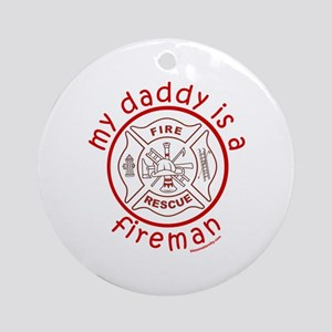 MY DADDY IS A FIREMAN Ornament (Round)