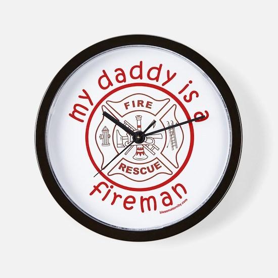 MY DADDY IS A FIREMAN Wall Clock