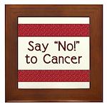 Say No to Cancer Framed Tile