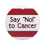 Say No to Cancer Ornament (Round)