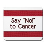 Say No to Cancer Mousepad
