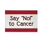 Say No to Cancer Rectangle Magnet