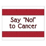 Say No to Cancer Small Poster