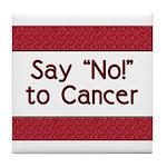 Say No to Cancer Tile Coaster