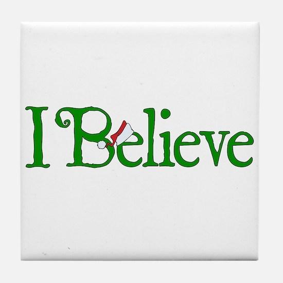 I Believe with Santa Hat Tile Coaster