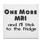 One more MRI...Stick to the Fridge Tile Coaster