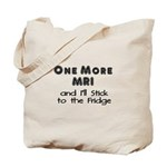 One more MRI...Stick to the Fridge Tote Bag