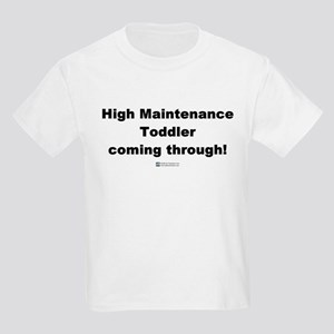 High Maintenance Toddler -  Kids T-Shirt
