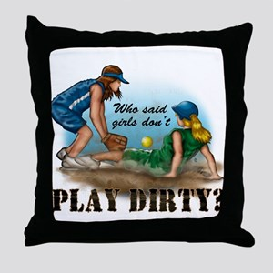 Girls Play Dirty Throw Pillow