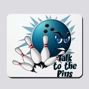 Talk to the Pins Mousepad
