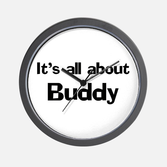 It's all about Buddy Wall Clock