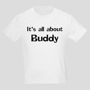It's all about Buddy Kids T-Shirt