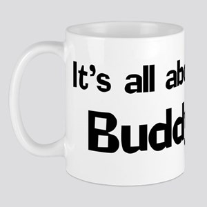 It's all about Buddy Mug